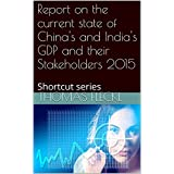 Report on the current state of China's and India's GDP and their Stakeholders 2015: Shortcut series