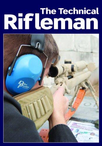 The Technical Rifleman: Wayne van Zwoll explains long range rifle shooting techniques, optics, ammunition and ballistics (Gun Digest Classics)
