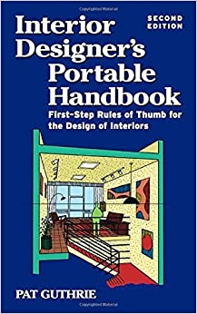 Interior Designer's Portable Handbook: First-Step Rules of Thumb for the Design of Interiors by Pat Guthrie (2004-05-21)