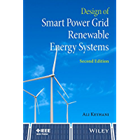 Design of Smart Power Grid Renewable Energy Systems (Wiley - IEEE) (English Edition)