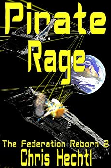 Pirate Rage (The Federation Reborn Book 2) by [Hechtl, Chris]