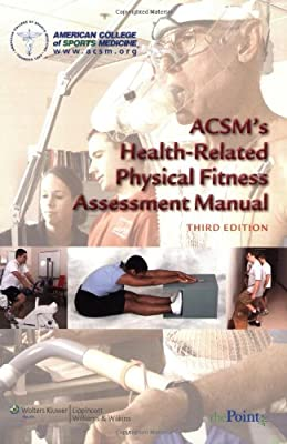 Acsms Health-related Physical Fitness Assessment Manual American College Sports Medici