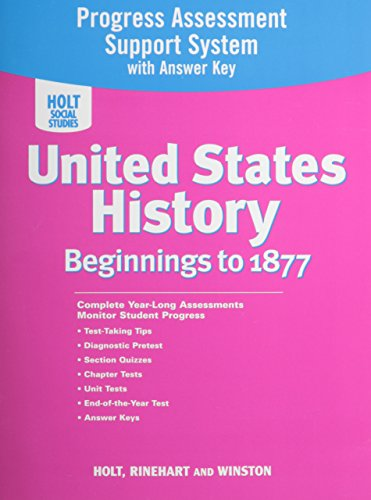 Holt United States History Progress Assessment Support System with Answer Key Grades 6-8 Beginnings To 1877 -  Holt Social Studies, Paperback