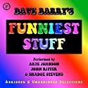 Dave Barry's Funniest Stuff Audiobook by Dave Barry Narrated by Arte Johnson, John Ritter, Shadoe Stevens