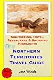 Northern Territories Travel Guide: Sightseeing, Hotel, Restaurant & Shopping Highlights