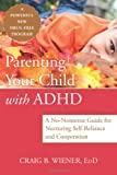 Parenting Your Child with ADHD, Craig Wiener, 1608823962