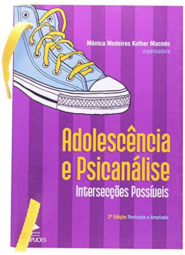Adolescência e Psicanalise. Intersecções Possíveis