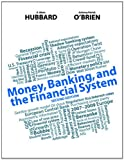 Money, Banking, and the Financial System, R. Glenn Hubbard and Anthony P. O'Brien, 0132994917