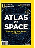 National Geographic Atlas of Space: Exploring Our Solar System and Beyond