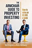Armchair Guide to Property Investing: How to Retire on $2,000 a Week