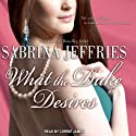 What the Duke Desires: The Duke's Men, Book 1 Audiobook by Sabrina Jeffries Narrated by Corrie James
