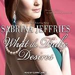 What the Duke Desires: The Duke's Men, Book 1 | Sabrina Jeffries