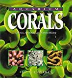 img - for Aquarium Corals: Selection, Husbandry and Natural History by Borneman, Eric, Michael, Scott W. (2001) Paperback book / textbook / text book