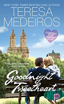 Goodnight Tweetheart by [Medeiros, Teresa]