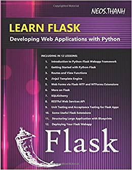 Learn flask developing web applications with python neos thanh learn flask developing web applications with python neos thanh 9781980296348 amazon books malvernweather Gallery