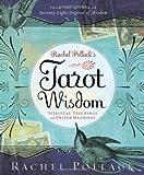: Rachel Pollack's Tarot Wisdom: Spiritual Teachings and Deeper Meanings