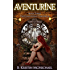 Aventurine (The Chalcedony Chronicles Book 3)