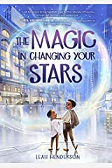 The Magic in Changing Your Stars Kindle Edition