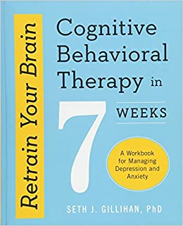 amazon retrain your brain cognitive behavioral therapy in 7 weeks