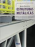 capa de Manual Prático das Estruturas Metálicas. Projetos, Dimensionamentos, Laudos Técnicos e Especificações Aplicadas e Casos