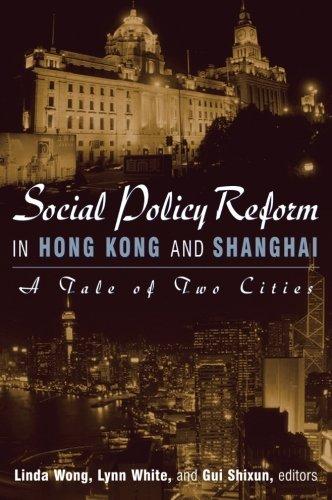 Social Policy Reform in Hong Kong and Shanghai: A Tale of Two Cities (Hong Kong Becoming China ()
