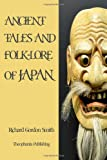 Ancient Tales and Folk-Lore of Japan, Richard Smith, 1479140244