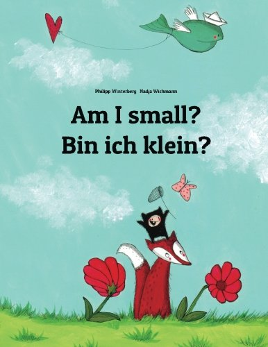 Am I small? Bin ich klein?: Children's Picture Book English-German