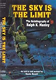 img - for The Sky Is the Limit: The Autobiography of Ralph K. Manley book / textbook / text book