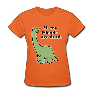 7e7bd14f Image Unavailable. Image not available for. Color: Beauty&Fashions All My  Friends Are Dead Dinosaur Cotton Women T Shirts ...