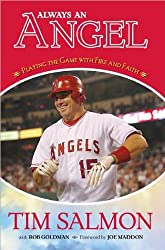 Tim Salmon,Rob Goldman'sAlways an Angel: Playing the Game With Fire and Faith [Hardcover](2010)