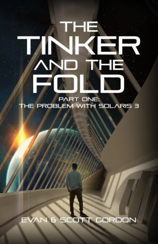 The Tinker & The Fold: Book 1 - Problem with Solaris 3 (Volume 1)