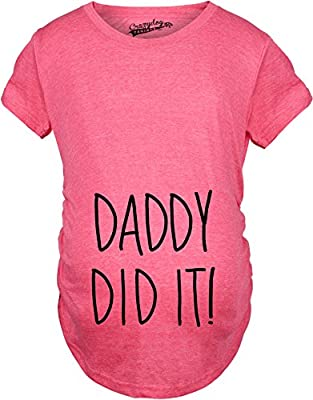 Maternity Daddy Did It Cute Shirt Funny Pregnancy T shirts Im Pregnant Tees