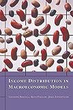 Income Distribution in Macroeconomic Models, Giuseppe Bertola and Reto Foellmi, 0691164592
