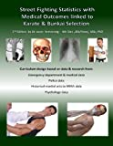 img - for Street Fighting Statistics With Medical Outcomes Linked To Karate & Bunkai Selection book / textbook / text book