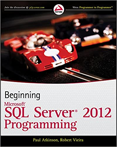 Beginning microsoft sql server 2012 programming paul atkinson beginning microsoft sql server 2012 programming 1st edition fandeluxe Image collections
