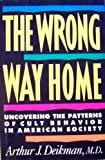 The Wrong Way Home: Uncovering the Patterns of Cult Behavior in American Society