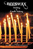 Beeswax Molding and Candle Making, Richard Taylor, 1908904100