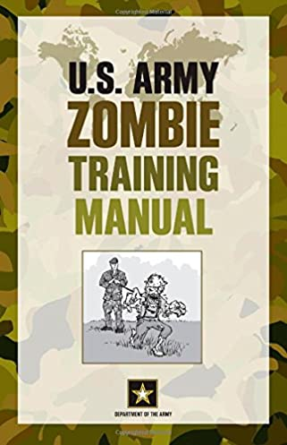 u s army zombie training manual department of the army cole rh amazon com U.S. Army Field Manuals Army Field Manual 3 24