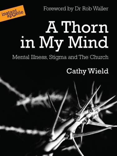 Read Online A Thorn in My Mind: Mental Illness, Stigma and The Church pdf