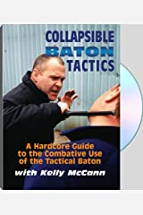 Collapsible Baton Tactics : A Hardcore Guide To The Combative Use Of The Tactical Baton Unknown Binding