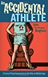 "An Accidental Athlete, John ""The Penguin"" Bingham and John Bingham, 1934030732"