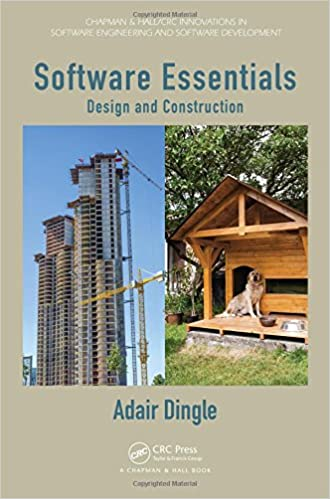 Software Essentials Design And Construction Chapman Hall Crc Innovations In Software Engineering And Software Development Series Dingle Adair 9781439841204 Amazon Com Books