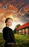 img - for Essence of Love (The Essence Trilogy) (Volume 2) book / textbook / text book