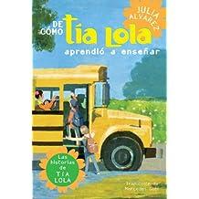 De como tia Lola aprendio a ensenar (The Tia Lola Stories) (Spanish Edition)