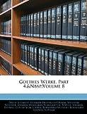 Goethes Werke, Part 4,&Nbsp;Volume 29, Erich Schmidt and Herman Friedrich Grimm, 1142276341