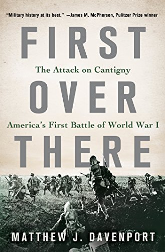 First Over There: The Attack on Cantigny, America's First Battle of World War I (Major Battles Of The Spanish American War)