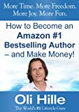 Kindle Self Publishing on Amazon: How to Become an Amazon #1 Bestselling Author - and Make Money! - A Guide to Self Publishing on Kindle (Self Publish ... Book Publish, Goodreads, ibookstore, lulu,)
