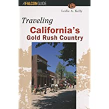 Traveling California's Gold Rush Country (Historic Trail Guide Series)