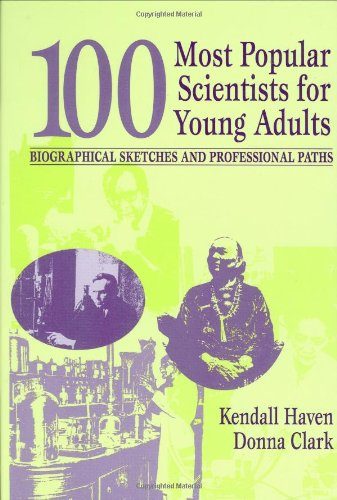 100 Most Popular Scientists for Young Adults: Biographical Sketches and Professional Paths (Profiles and Pathways) by Brand: Libraries Unlimited