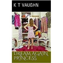 Dream Again Princess (Dream Princess Book 2)